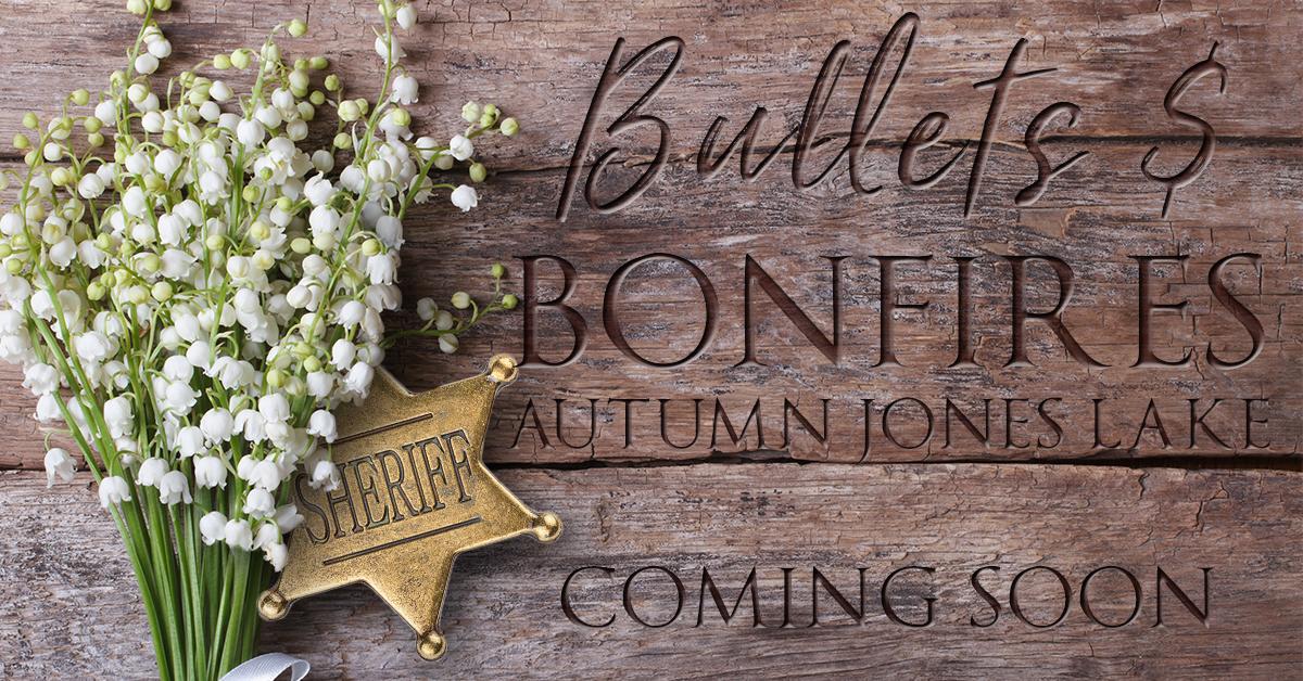 Bullets and Bonfires Autumn Jones Coming Soon