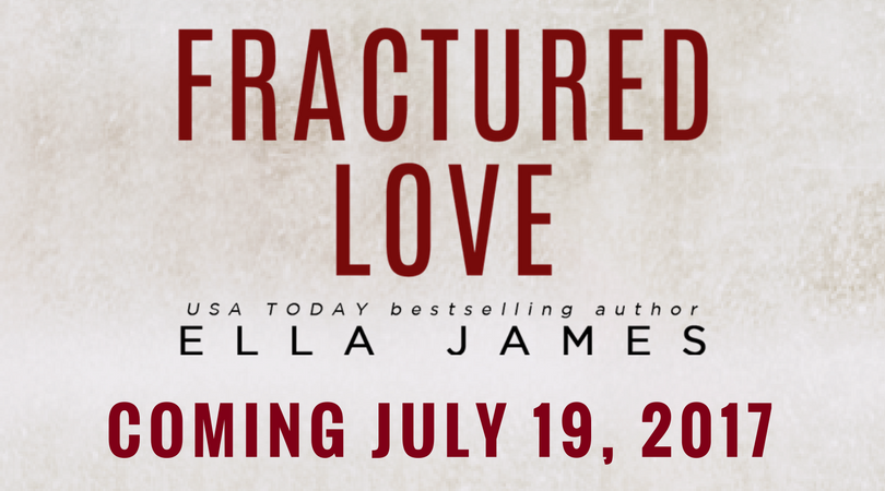 [Cover Reveal] FRACTURED LOVE by Ella James @author_ellaj @TheNextPR