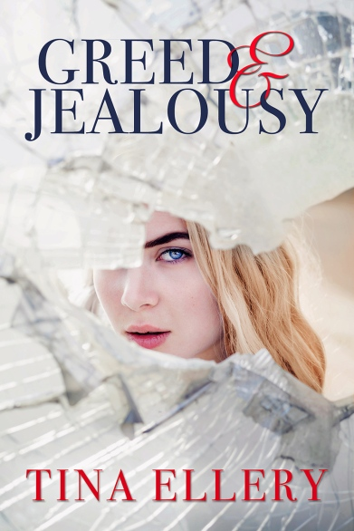 Greed & Jealousy -By Tina Ellery-Book Cover