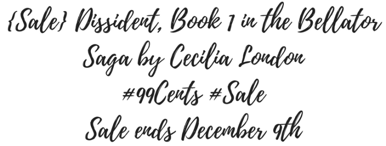 {SALE} Dissident, Book 1 in the Bellator Saga by Cecilia London #99Cents #Sale.png