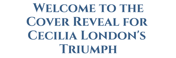 welcome-to-thecover-reveal-for-cecilia-londons-triumph