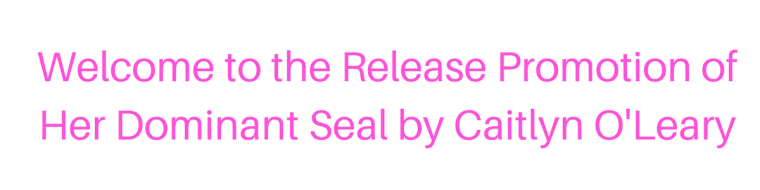her-dominant-seal-by-caitlyn-oleary-release