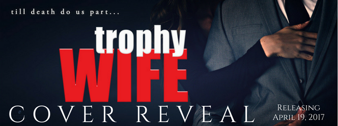 Cover Reveal: Trophy Wife by Alessandra Torre