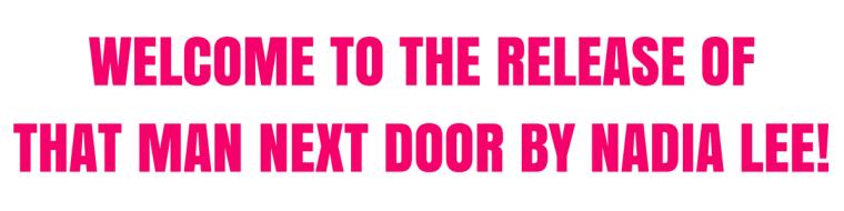 THAT MAN NEXT DOOR - RELEASE
