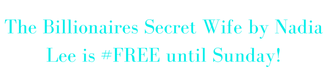 The Billionaire's Secret Wife by Nadia Lee {Free} – Reckless