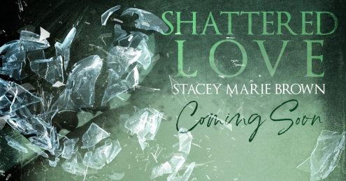 Shatered Love Coming Soon