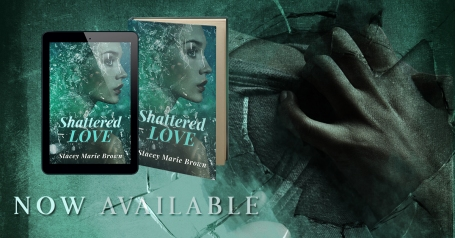 Shatered Love Now Available