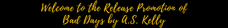 Bad Days by A.S. Kelly Release Promotion