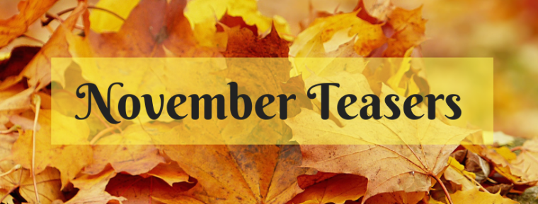 November Teasers