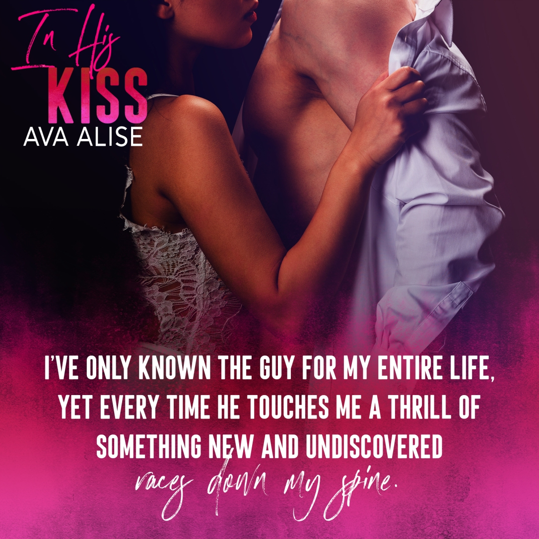 May 11 RELEASE DAY In His Kiss Ava Alise TEASER