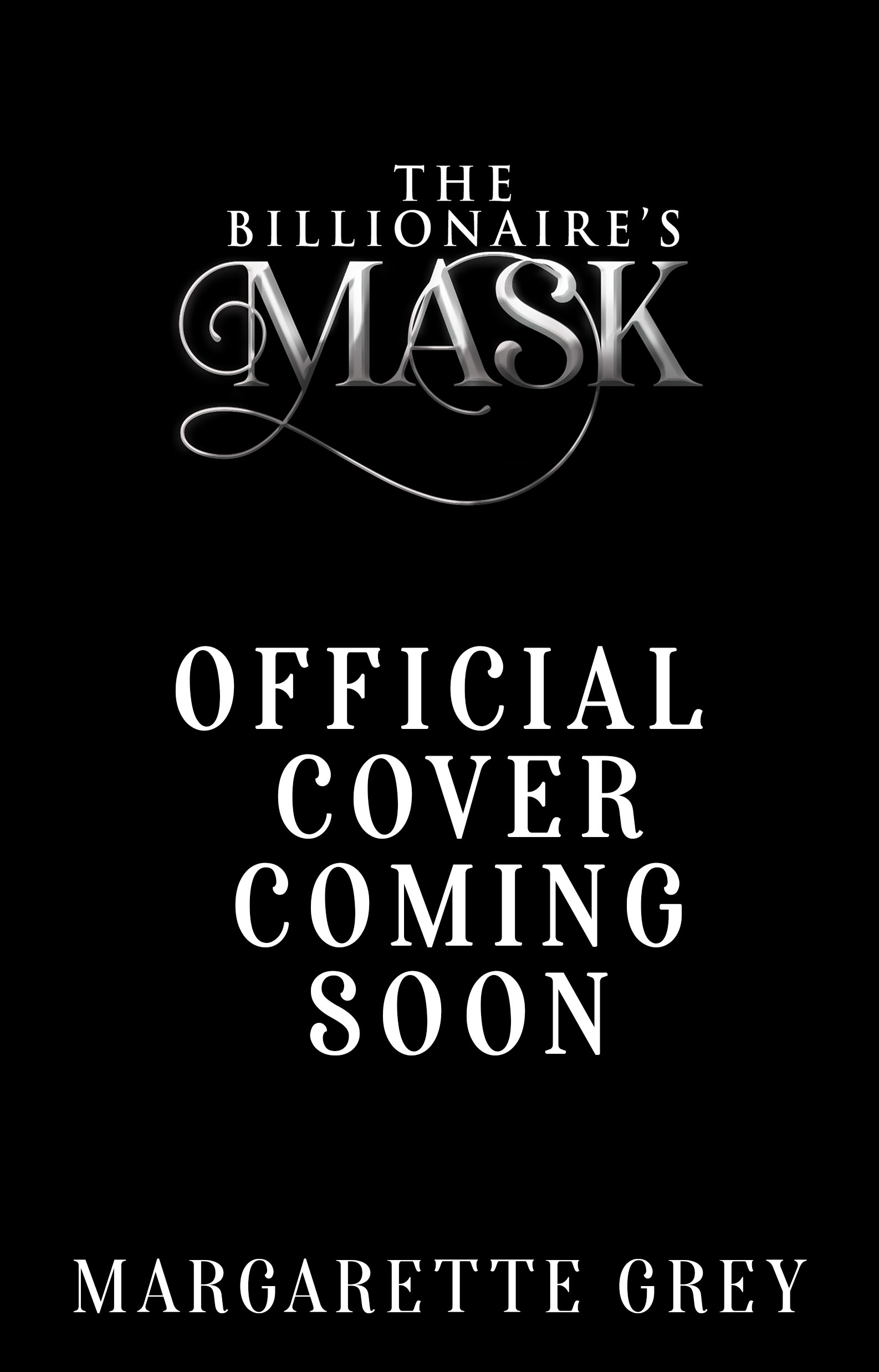 The Billionaire's Mask Full Cover Coming Soon